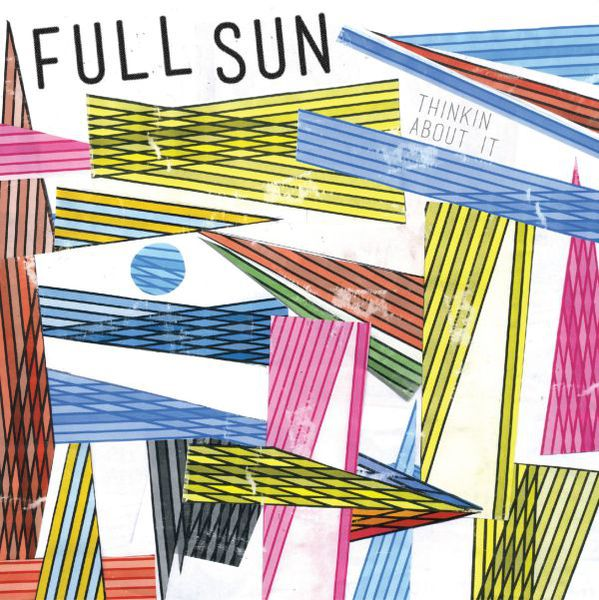 FULL SUN, thinkin about it cover