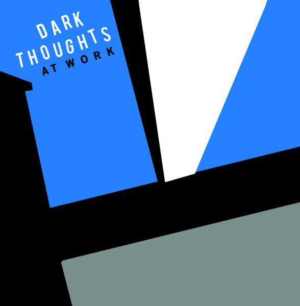 DARK THOUGHTS, at work cover