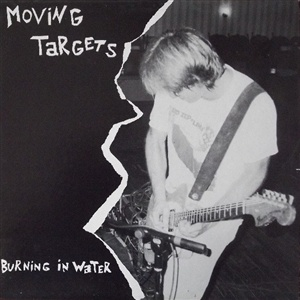 MOVING TARGETS, burning in water cover