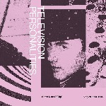TELEVISION PERSONALITIES, some kind of trip: singles 1990-1994 cover