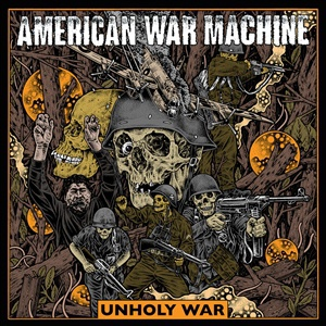 Cover AMERICAN WAR MACHINE, unholy war