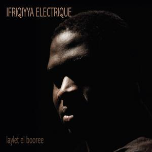 IFRIQIYYA ELECTRIQUE, laylet et booree cover