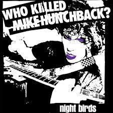 NIGHT BIRDS, who killed mike hunchback cover