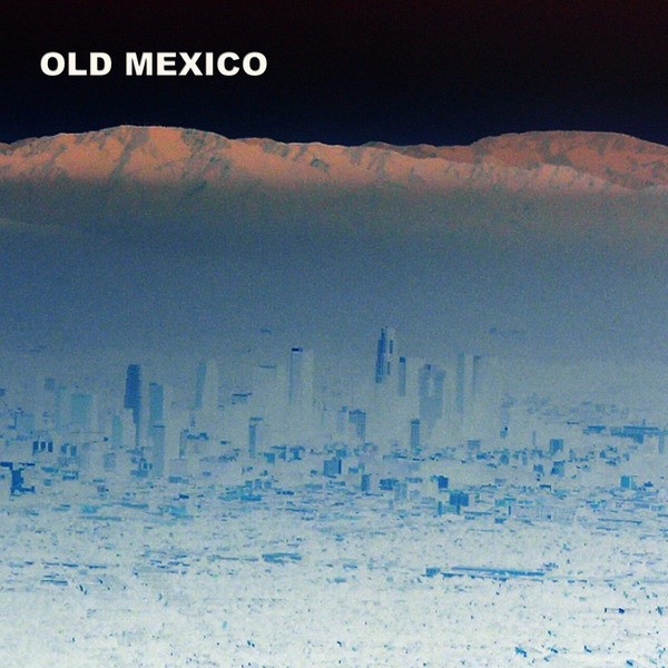 OLD MEXICO, s/t cover