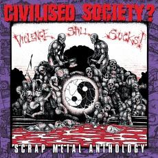CIVILISED SOCIETY, violence still sucks cover