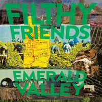 FILTHY FRIENDS, emerald valley cover