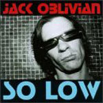 Cover JACK OBLIVIAN, so low