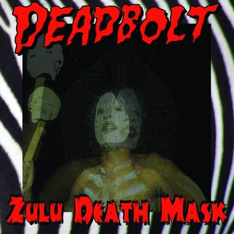 DEADBOLT, zulu death mask cover