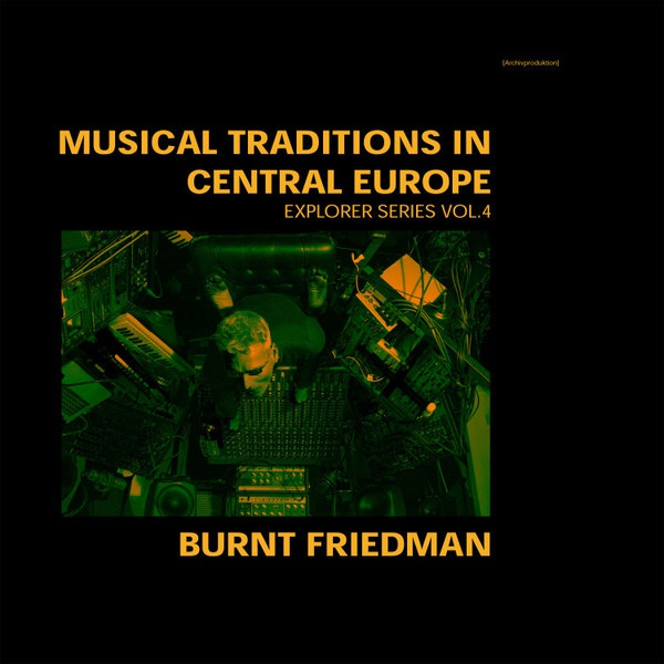 Cover BURNT FRIEDMAN, musical traditions in central europe