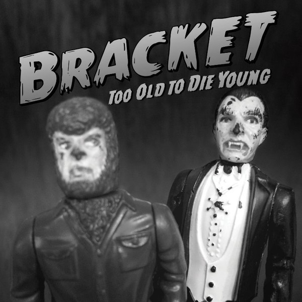 BRACKET, too old to die young cover