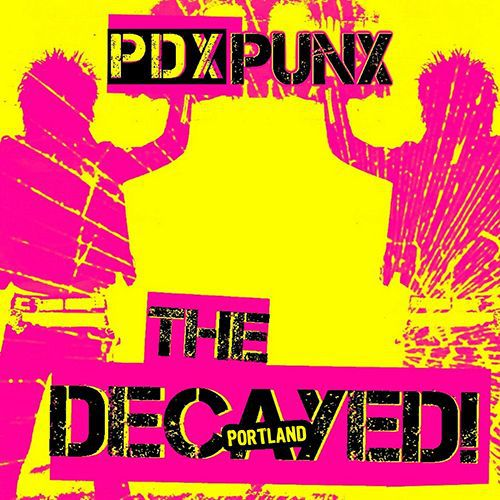 THE DECAYED!, pdx punk cover