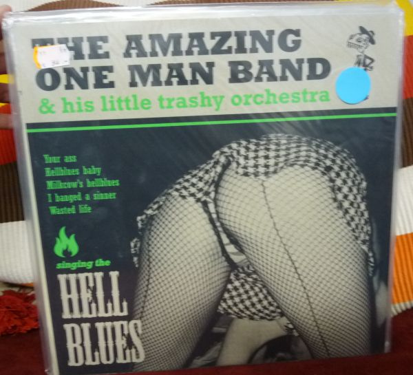 THE AMAZING ONE MAN BAND & HIS LITTLE TRASHY..., singin the hell blues (USED) cover
