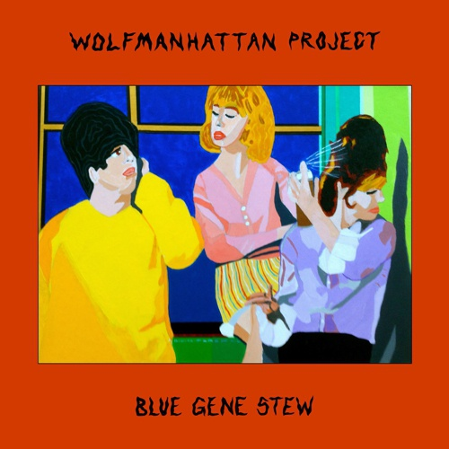 WOLFMANHATTAN PROJECT, blue gene stew cover