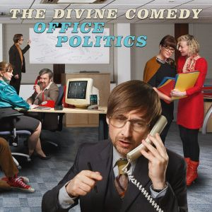 DIVINE COMEDY, office politics cover