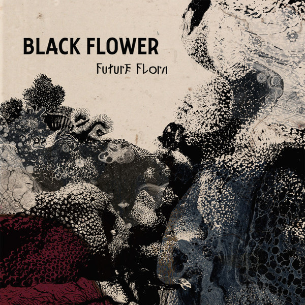 BLACK FLOWER, future flora cover