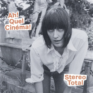 Cover STEREO TOTAL, ah! quel cinema!
