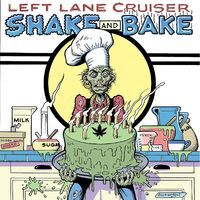 LEFT LANE CRUISER, shake and bake cover