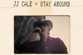 J.J. CALE, stay around cover