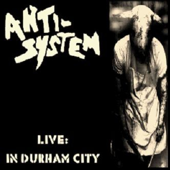 ANTI SYSTEM, live: in durham city cover