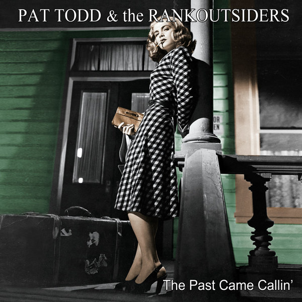 PAT TODD & THE RANKOUTSIDERS, the past came callin´ cover