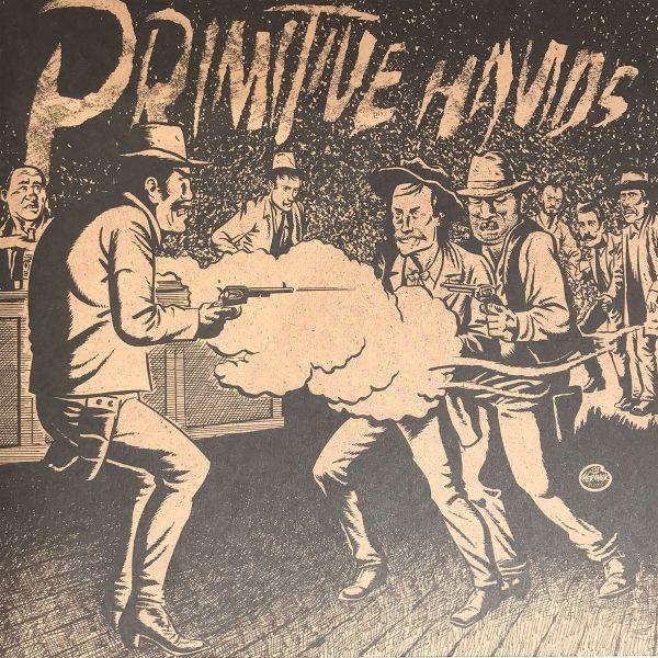 PRIMITIVE HANDS, bad men in the grave cover