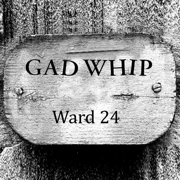 GAD WHIP, ward 24 / trademark cover