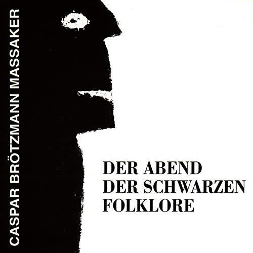 CASPAR BRÖTZMANN MASSAKER, der abend der schwarzen folklore cover