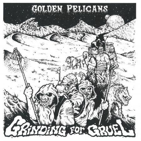 GOLDEN PELICANS, grinding for cruel cover
