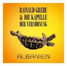 RAINALD GREBE & DIE KAPELLE DER VERSÖHNUNG, albanien cover
