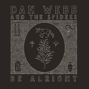 DAN WEBB & THE SPIDERS, be alright cover