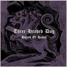 THREE HEADED DOG, hound of hades cover