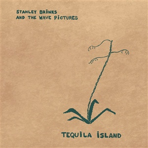 Cover STANLEY BRINKS AND THE WAVE PICTURES, tequila island