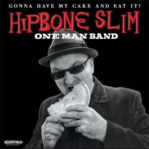 HIPBONE SLIM ONE MAN BAND, gonna have my cake and eat it! cover