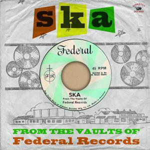 Cover V/A, ska - from the vaults of federal records