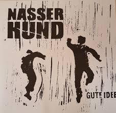 NASSER HUND, gute idee cover
