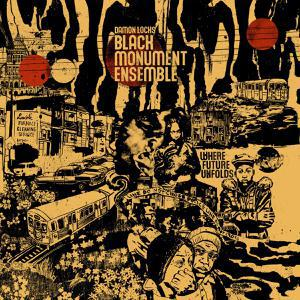 DAMON LOCKS BLACK MONUMENT ENSEMBLE, where future unfolds cover
