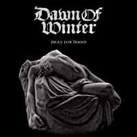 DAWN OF WINTER, pray for doom cover
