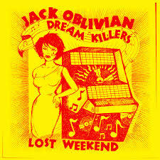 JACK OBLIVIAN & THE DREAM KILLERS, lost weekend cover