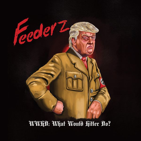 FEEDERZ, wwhd: what would hitler do? cover