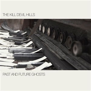 KILL DEVIL HILLS, past and future ghosts cover