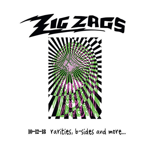 ZIG ZAGS, 10-12-18 rarities, b-sidez & more cover