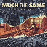 MUCH THE SAME, everything is fine cover