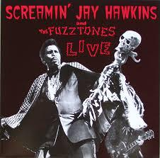 SCREAMIN´JAY HAWKINS & THE FUZZTONES, live cover