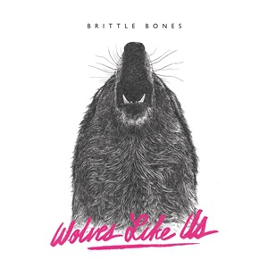 WOLVES LIKE US, brittle bones cover