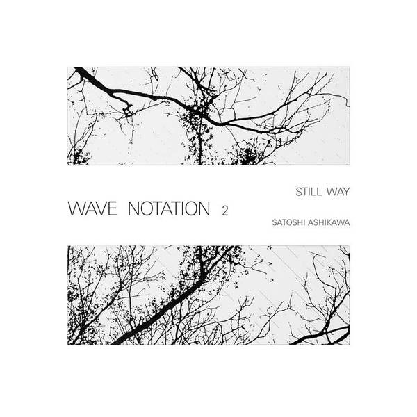 SATOSHI ASHIKAWA, still way (wave notation 2) cover