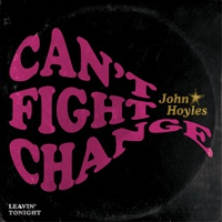 JOHN HOYLES, can´t fight change cover