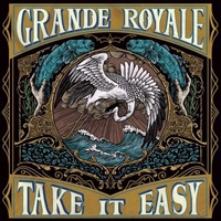 GRANDE ROYALE, take it easy cover