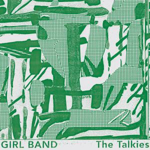 GIRL BAND, the talkies cover