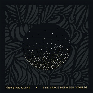 HOWLING GIANT, the space between worlds cover