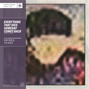 UNIFORM/THE BODY, everything that dies someday comes back cover